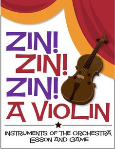 Zin! Zin! Zin! A Violin   Instruments of the Orchestra Lesson and Game (Digital Print) - http://makingmusicfun.net/htm/f_printit_lesson_resources/zin-zin-zin-instrument-posters.htm