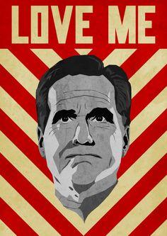 """""""Love Me"""" Romney poster by Bas Van Oerle. $16.99."""