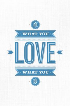 Do What You -Love- What You Do Free Wallpaper