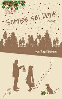 """Zwiebelchens Plauderecke: Rezension """"Schnee sei Dank"""" von Tara Riedmann  -  ..."""
