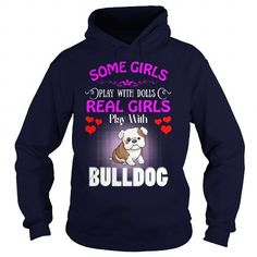 Awesome Bulldog Lovers Tee Shirts Gift for you or your family your friend:  Bulldog Some Girls Love Dolls Real Girls Love Bulldog Dog Tee Shirts T-Shirts
