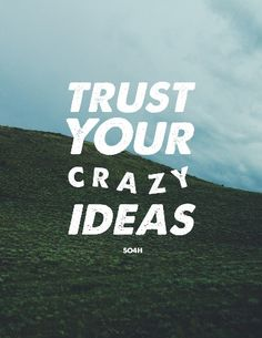 """""""Trust your crazy ideas"""" Poster People over Profit"""