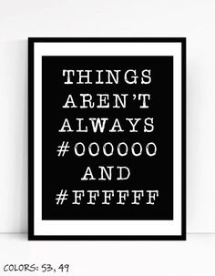 Printable Things Arent Always Black And White Art For Geeks, Digital Download,Office Gallery Wall, Quote Computer Programmer Typography by TalkingPictures on Etsy