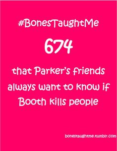 Submit your own #BonesTaughtMe: http://bonestaughtme.tumblr.com/ask