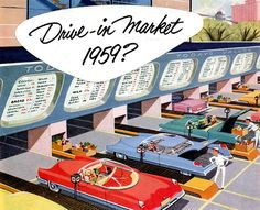 retro illustrated futuristic drive-in-market Drive In, Vintage Advertisements, Vintage Ads, Vintage Magazines, Vintage Ephemera, Vintage Prints, Magazine Deco, World Of Tomorrow, Tomorrow Land