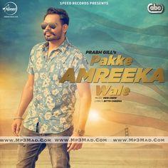 Pakke Amreeka Wale Is The Single Track By Singer Prabh Gill