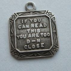 """Vintage Sterling Charm """"If You Can Read This """" 1940's"""