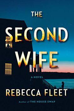 The Second Wife: A Novel - Kindle edition by Fleet, Rebecca. Literature & Fiction Kindle eBooks @ Amazon.com.