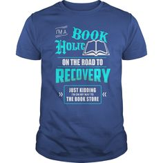 I'M A BOOK HOLIC ON THE ROAD TO RECOVERY JUST KIDDING I'M ON MY WAY TO THE BOOK STORE T-Shirts, Hoodies. VIEW DETAIL ==► https://www.sunfrog.com/Hobby/IM-A-BOOK-HOLIC-ON-THE-ROAD-TO-RECOVERY-JUST-KIDDING-IM-ON-MY-WAY-TO-THE-BOOK-STORE-Royal-Blue-Guys.html?id=41382