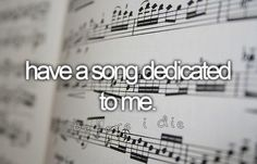 before i, before i die, dedicated, dedicated to me, love