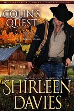 Colin's Quest (MacLarens of Boundary Mountain Historical Western Romance Book 1) Shirleen Davies