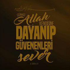 Çünkü Allah kendisine dayanıp güvenenleri sever.   [Al-i İmran, 159]  #Allah #dayan #güven #sev #cennet #islam türkiye #eyüpsultan #müslüman #ayet #ilmisuffa