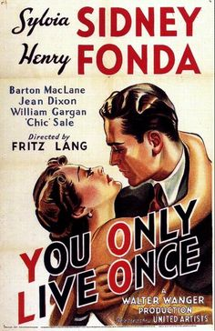 YOU ONLY LIVE ONCE (1937) - Sylvia Sidney - Henry Fonda - Barton MacLane - Jean Dixon - William Gargan - 'Chic' Sale - Produced by Walter Wanger - Directed by Fritz Lang - United Artists - Movie Poster.
