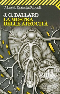 La mostra delle atrocità, Italian translation of The Atrocity Exhibition, Feltrinelli, Milan, 2006. Illustration: Phoebe Gloeckner (from The Atrocity Exhibition, RE/Search, 1990)