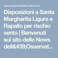 Disposizioni a Santa Margherita Ligure e Rapallo per rischio vento | Benvenuti sul sito delle News dell'Osservatorio Raffaelli fondato nel 1883 a Bargone di Casarza Ligure (Genova)