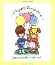 Joan Walsh Anglund Website   Cover of: Happy birthday by Joan Walsh Anglund