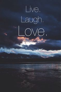 #quotes #live #laugh #love