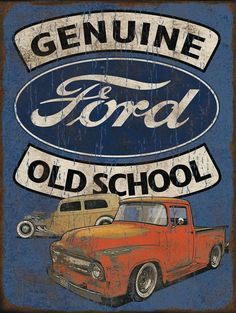 Ford sign … - Vintage and Retro Cars Ford Classic Cars, Classic Trucks, Vintage Metal Signs, Vintage Ads, Vintage Crafts, Vintage Makeup, Up Auto, Old Ford Trucks, Diesel Trucks