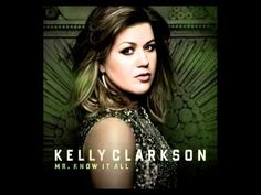 Mr. Know It All by Kelly Clarkson