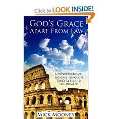 God's Grace Apart From Law: Mick Mooney: 9783943229035: Amazon.com: Books