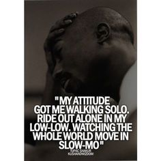 tupac lyrics alone and lonely in world Thug Quotes, Gangster Quotes, Dope Quotes, Rapper Quotes, Real Talk Quotes, Lyric Quotes, Words Quotes, Qoutes, Change Quotes