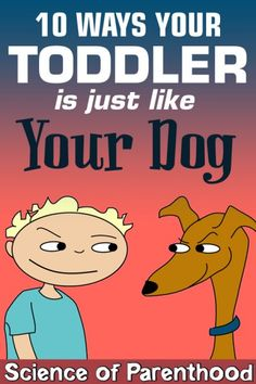10 Ways Toddlers are Just Like Pups - from Science of Parenthood