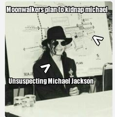 Ya know this plan every Moonwalker does it