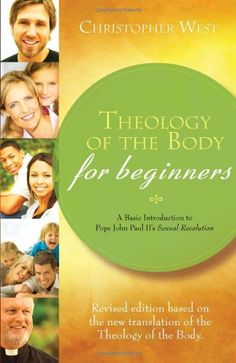 Bestseller Books Online Theology of the Body for Beginners: A Basic Introduction to Pope John Paul II's Sexual Revolution, Revised Edition Christopher West $10.39  - http://www.ebooknetworking.net/books_detail-1934217859.html