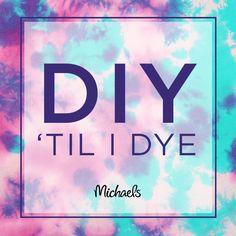 Midweek Motivation DIY 'til I Dye
