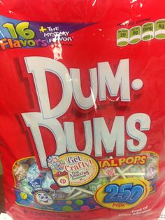 Don't be a Dum-Dum, eat one instead!