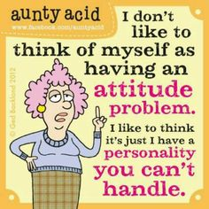Love aunty acid!