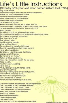 Funny christmas pictures love inspirational quotes about life: Life's Little Instructions Given by a 95-Year-Old Friend Named William Snell 1993