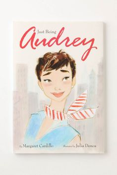 This is great! an Audrey Hepburn books for kids at where other than, Anthropologie, of course.