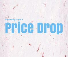 Samsung Gear S - Price Drop. Jetzt für nur Fr. 318.- für wie lange ist aber unklar. Samsung Gear S, Drop