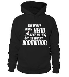 The Voices In My Head  #image #badminton #playbadminton #photo #shirt #gift #idea #badmintonsmash