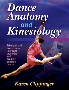 Dance anatomy and kinesiology by Karen Sue Clippinger http://www.amazon.com/dp/0880115319/ref=cm_sw_r_pi_dp_.ohnub0YV4B9Y