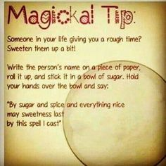 To sweeten someone up spell :)