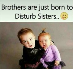When brothers is not good then v feel vry unlucky funny facts, weird facts, Funny Brother Quotes, Bro And Sis Quotes, Brother Sister Love Quotes, Brother And Sister Relationship, Brother Humor, Cute Funny Quotes, Some Funny Jokes, Really Funny Memes, Funny Sister