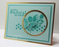 A Little Kindness by Lyssa Griffin Zwolanek, Song of My Heart Stampers. Please click for complete supplies list.