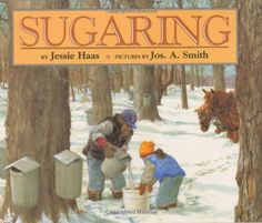 Sugaring (Haas, Jessie) little girl hangs out with grandparents as the make maple syrup and maple candy. Gives some to the horses. Tapping Maple Trees, Sugaring, Thing 1, Nature Tree, Children's Literature, Read Aloud, Maple Syrup, Jessie, Childrens Books