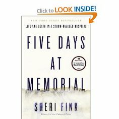 Five Days at Memorial: Life and Death in a Storm-Ravaged Hospital: Sheri Fink: 9780307718969: Amazon.com: Books