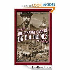 Amazon.com: The Strange Case of Dr. H.H. Holmes eBook: John Borowski, Dimas Estrada: Kindle Store