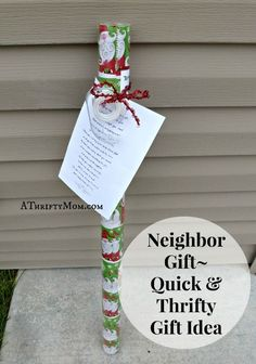 Neighbor Gift~ Quick and Thrifty Gift Idea (wrapping paper with poem) NEXT YEAR :)