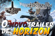 O NOVO TRAILER DE HORIZON ZERO DAWN -  PLAYER OFF -  NERD RETRÔ