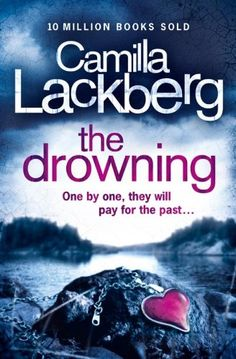 The Drowning (Patrik Hedstrom and Erica Falck, Book 6) (Patrick Hedstrom and Erica Falck) by [Lackberg, Camilla]