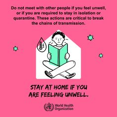 Do not meet with other people if you feel unweel or if you are required to stay in isolation or quarantine. #COVID19 International Health, World Health Organization, Trend Fashion, New Students, Down South, Social Media Design, Stay At Home, Health Advice, Denial
