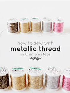 Sewing Tips: How to Sew with Metallic Thread #sewing