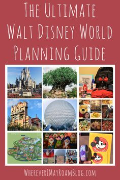 The Ultimate Walt Disney World Planning Guide #waltdisneyworld #wdw #disney #disneyworld #disneyplanning #magickingdom #epcot #themeparks