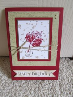 Happy Birthday - Cherry cobbler card and crumb cake layered. ' French foliage' stamp set in both colours on whisper white, with Twine used and a couple of brads. Also 'Curly Cute' words