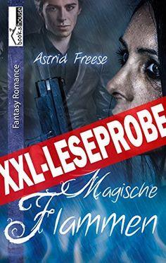 """""""Magische Flammen"""" von Astrid Freese  ab Januar 2015 im bookshouse Verlag. www.amazon.de/Magische-Flammen-Leseprobe-Astrid-Freese-ebook/dp/B00QYWRI5I/"""